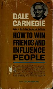 How to Win Friends and Influence People by Dale Carnegie, Dale Carnegie