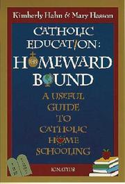 Cover of: Catholic education: homeward bound : a useful guide to Catholic home schooling