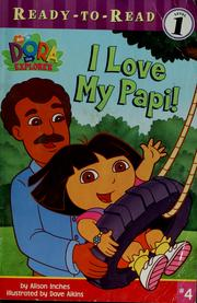 Cover of: I love my Papi! | Alison Inches