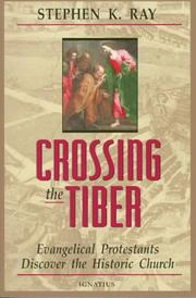 Cover of: Crossing the Tiber | Stephen K. Ray