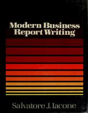 Cover of: Modern business report writing | Salvatore J. Iacone
