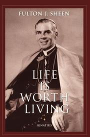 Cover of: Life is worth living | Fulton J. Sheen