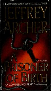 Cover of: A prisoner of birth | Jeffrey Archer