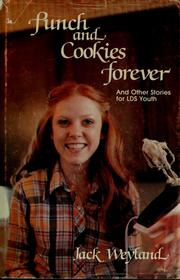 Cover of: Punch and cookies forever: and other stories for LDS youth