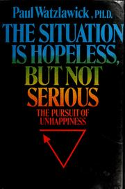 Cover of: The situation is hopeless, but not serious
