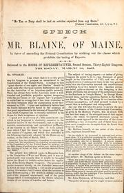 Cover of: Speech of Mr. Blaine of Maine in favor of amending the federal constitution by striking out the clause which prohibits the taxing of exports