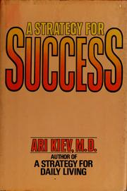Cover of: A strategy for success | Ari Kiev
