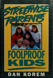 Cover of: Streetwise parents, foolproof kids | Danny Korem