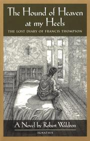 Cover of: The hound of heaven at my heels: the lost diary of Francis Thompson