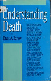 Cover of: Understanding death | Brent A. Barlow