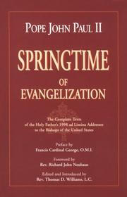 Cover of: Springtime of Evangelization: the complete texts of the Holy Father's 1998 ad limina addresses to the Bishops of the United States