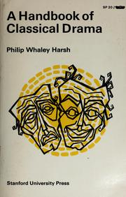 Cover of: A handbook of classical drama | Philip Whaley Harsh