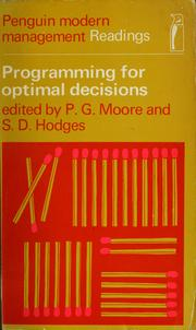 Cover of: Programming for optimal decisions: selected readings in mathematical programming techniques for management problems | Moore, P. G.