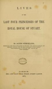 Cover of: Lives of the last four princesses of the royal house of Stuart