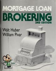 Cover of: Mortgage loan brokering | Walter Roy Huber