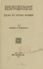 Cover of: Talks to young women | C. H. Parkhurst