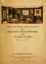Cover of: The Proper treatment for floors, woodwork, and furniture | Johnson Wax