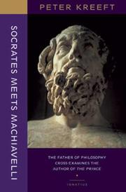 Cover of: Socrates Meets Machiavelli: The Father of Philosophy Cross-Examines the Author of The Prince