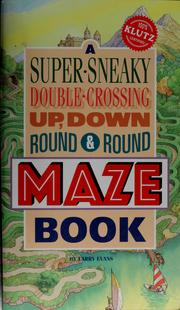 Cover of: A super-sneaky, double-crossing, up, down, round & round maze book