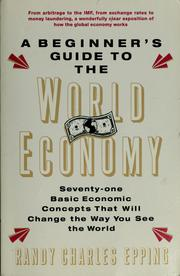 Cover of: A beginner's guide to the world economy | Randy Charles Epping