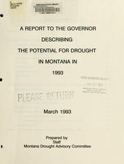 Cover of: A report to the Governor describing the potential for drought in Montana in 1993