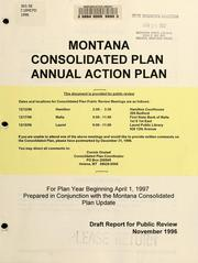 Cover of: Montana consolidated plan, annual action plan for plan year beginning April 1, 1997 | Montana. Dept. of Commerce
