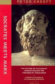 Cover of: Socrates meets Marx: the father of philosophy cross-examines the founder of communism : a Socratic dialogue on The communist manifesto