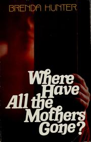 Cover of: Where have all the mothers gone?