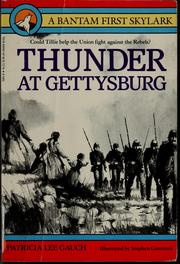 Cover of: Thunder at Gettysburg | Patricia Lee Gauch