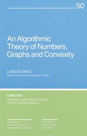 Cover of: An algorithmic theory of numbers, graphs, and convexity