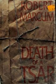 Cover of: Death of a tsar | Robert Marcum
