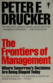 Cover of: The frontiers of management | Peter F. Drucker