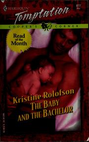 Cover of: The baby and the bachelor | Kristine Rolofson