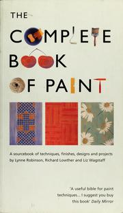 Cover of: The complete book of paint | Lynne Robinson