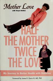 Cover of: Half the mother, twice the love