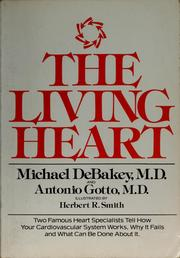 Cover of: The living heart | Michael E. DeBakey