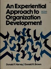 Cover of: An experiential approach to organization development | Donald F. Harvey