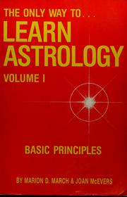 Cover of: The only way to...learn astrology, volume I | Marion D. March