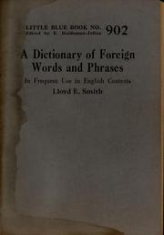 Cover of: A dictionary of foreign words and phrases in frequent use in English contexts | Lloyd E. Smith