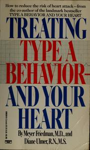 Cover of: Treating type A behavior and your heart | Meyer Friedman