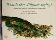 Cover of: What is that alligator saying? | Ruth Belov Gross