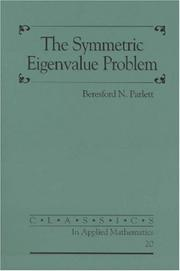 Cover of: The Symmetric Eigenvalue Problem (Classics in Applied Mathematics) | Beresford N. Parlett