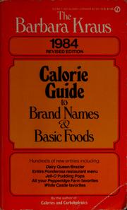 Cover of: Barbara Kraus' Calorie Guide To Brand Names and Basic Foods1984