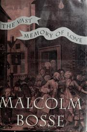 Cover of: The vast memory of love | Bosse, Malcolm J.