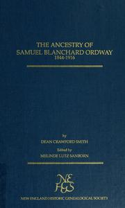 Cover of: The ancestry of Samuel Blanchard Ordway, 1844-1916: with lines from Annis, Chase & Ordway of Newbury, MA ...