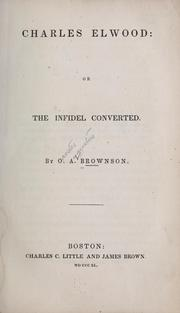 Cover of: Charles Elwood: or, The infidel converted