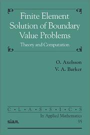 Cover of: Finite element solution of boundary value problems | O. Axelsson