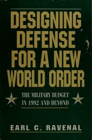 Cover of: Designing defense for a new world order | Earl C. Ravenal