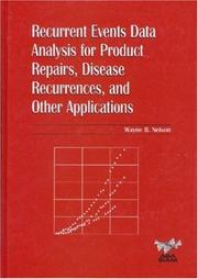 Cover of: Recurrent Events Data Analysis for Product Repairs, Disease Recurrences, and Other Applications (Asa-Siam Series on Statistics and Applied probability ... on Statistics and Applied Probability) | Wayne B. Nelson