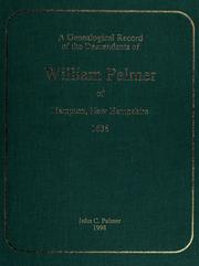Cover of: A genealogical record of the descendants of William Palmer of Hampton, New Hampshire, 1638 | John Calvin Palmer